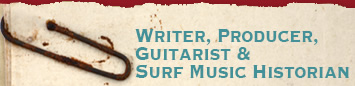 Writer, Guitarist, Surf Music